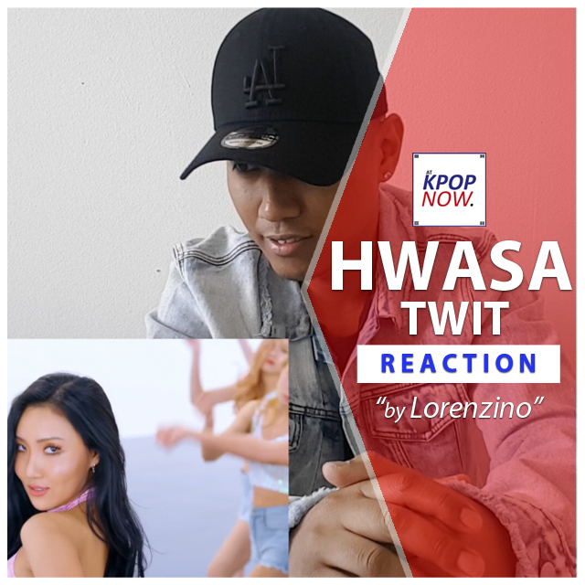 "WATCH: ""Hwasa – Twit"" reaction video by Lorenzino!"