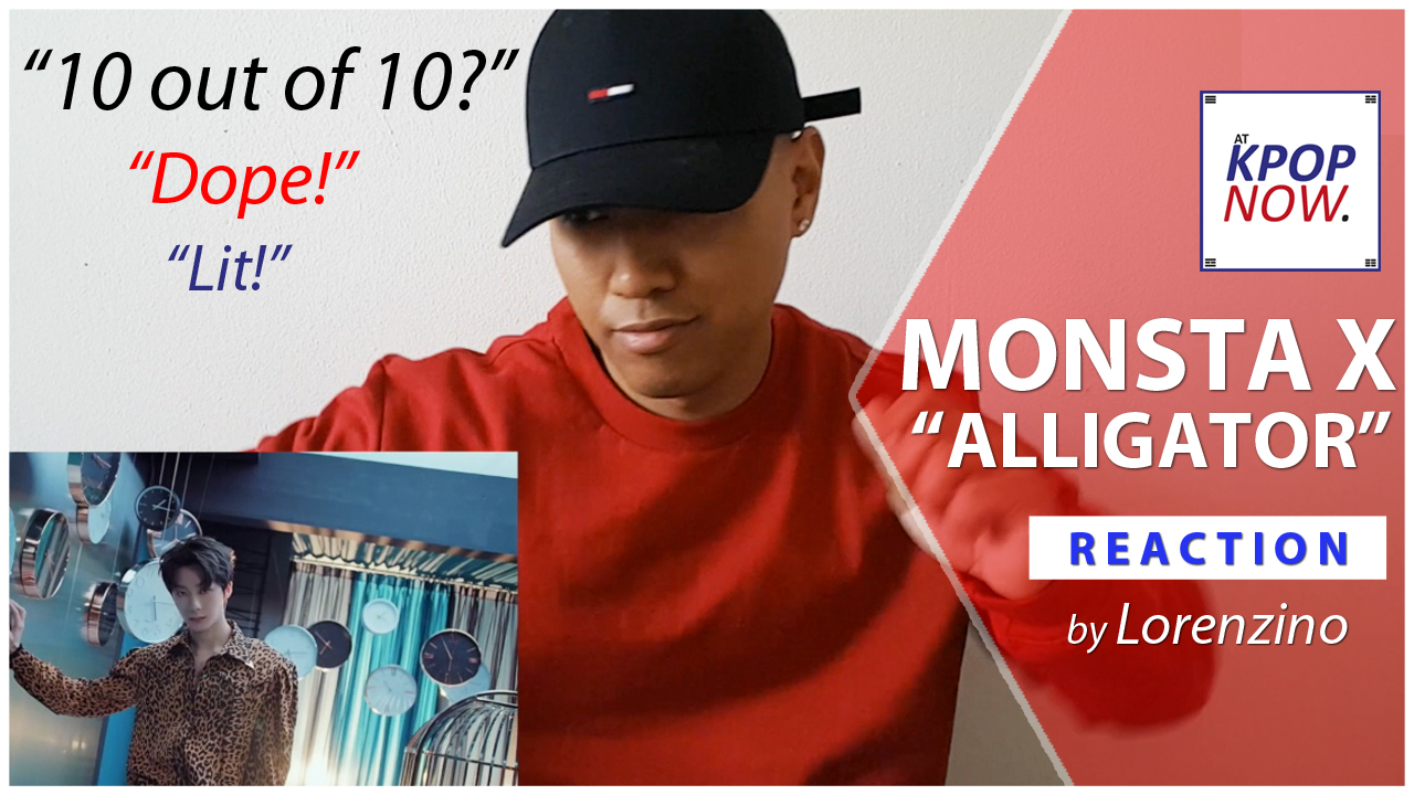 "WATCH: ""Monsta X – Alligator"" reaction video by Lorenzino!"