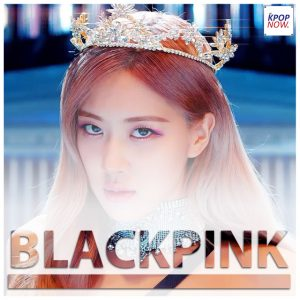 BLACKPINK Rose Fade by AT KPOP NOW