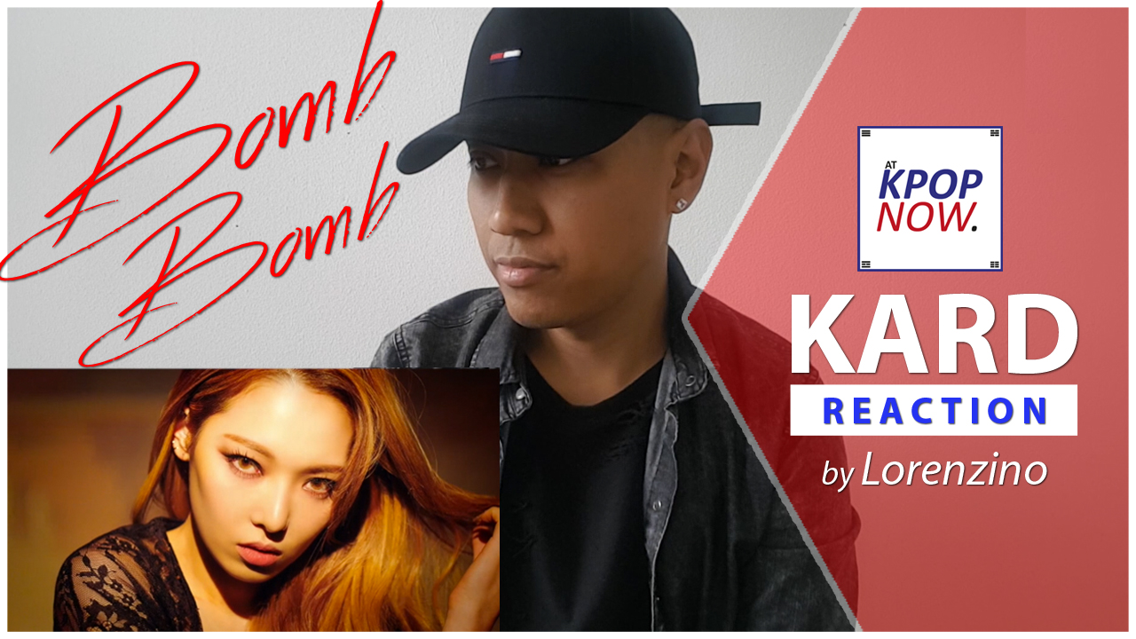 "WATCH: ""KARD – Bomb Bomb"" reaction video by Lorenzino!"