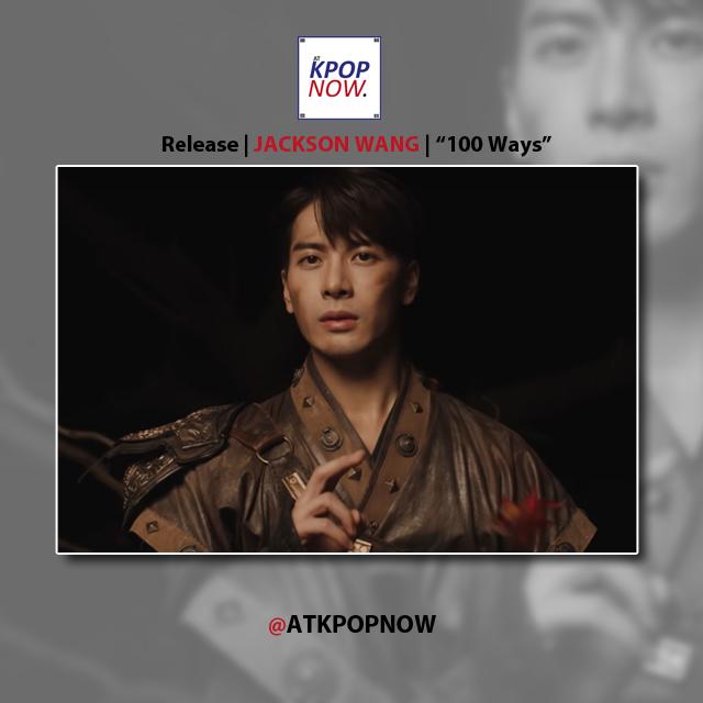 "Jackson Wang drops emotional story driven mv ""100 ways"""