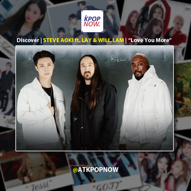 """Discover Music: Steve Aoki ft. Lay & Will.i.am – """"Love You More"""""""
